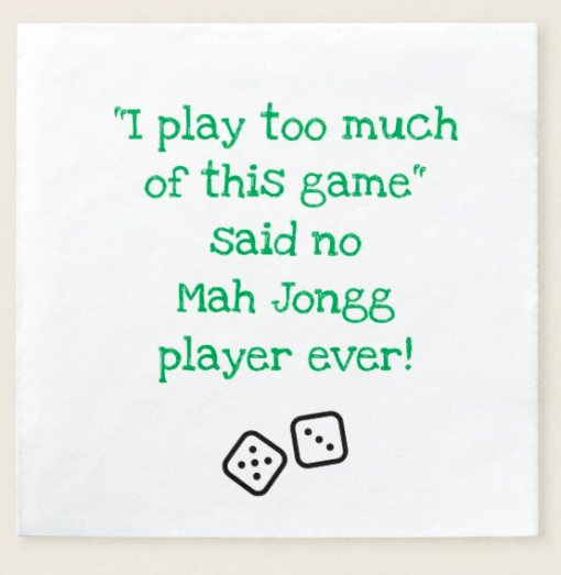 i play too much mah jongg napkin